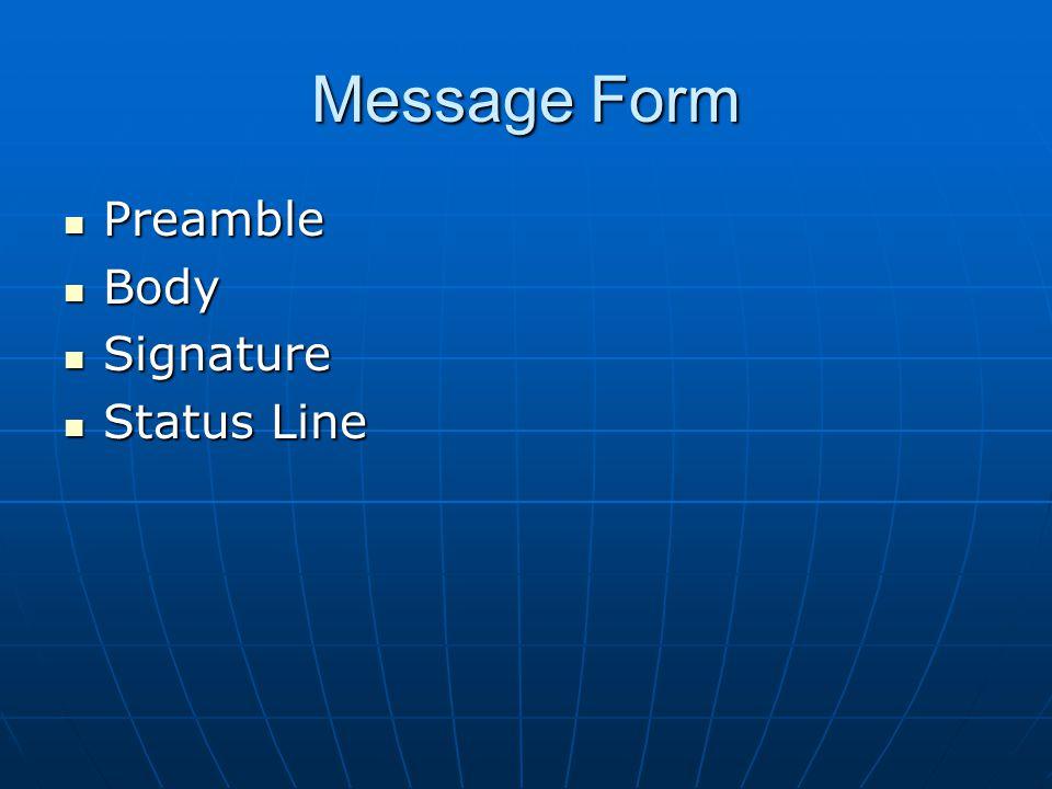 Message Form Preamble Preamble Body Body Signature Signature Status Line Status Line
