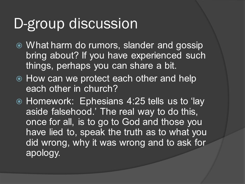 D-group discussion  What harm do rumors, slander and gossip bring about.