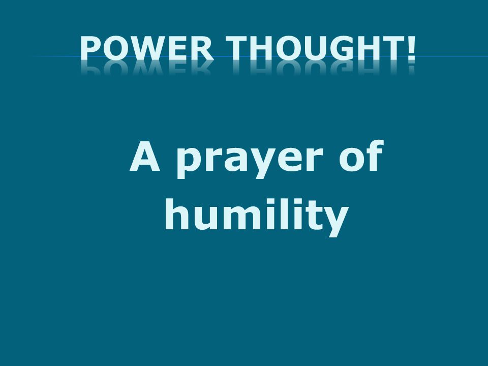 A prayer of humility