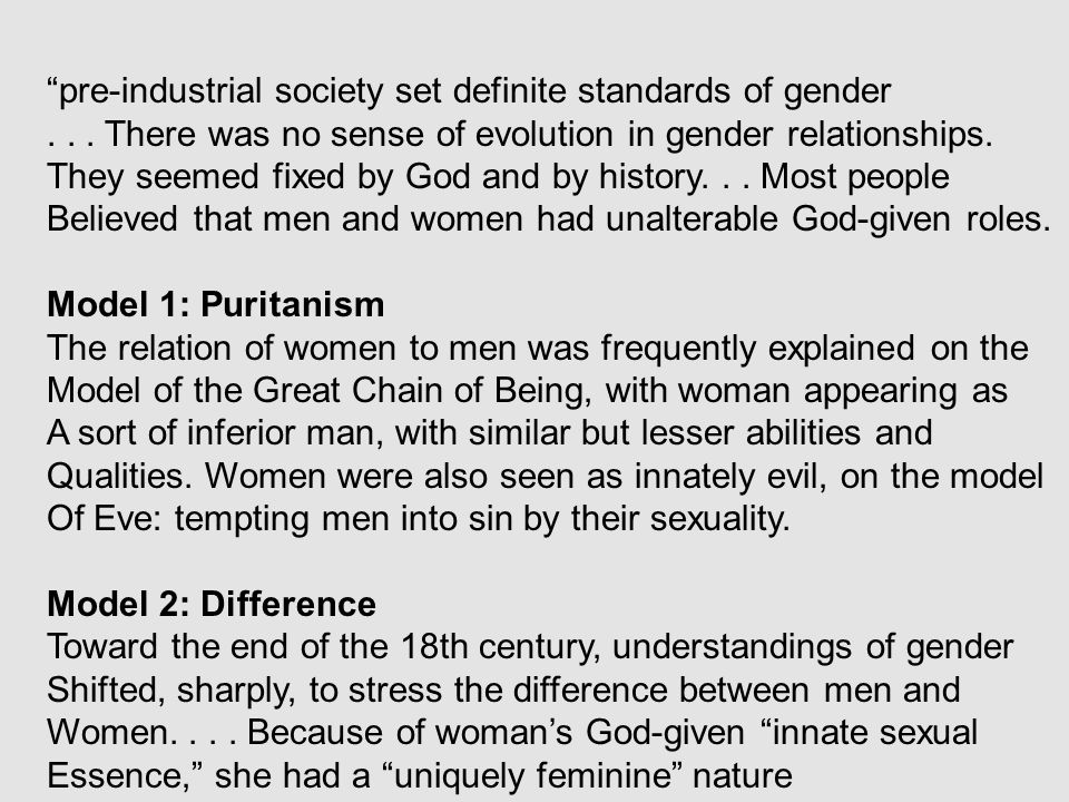 """pre-industrial society set definite standards of gender... There was no sense of evolution in gender relationships. They seemed fixed by God and by h"