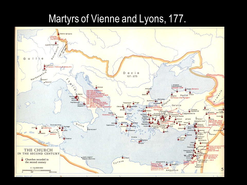Map 2 nd c. Martyrs of Vienne and Lyons, 177.