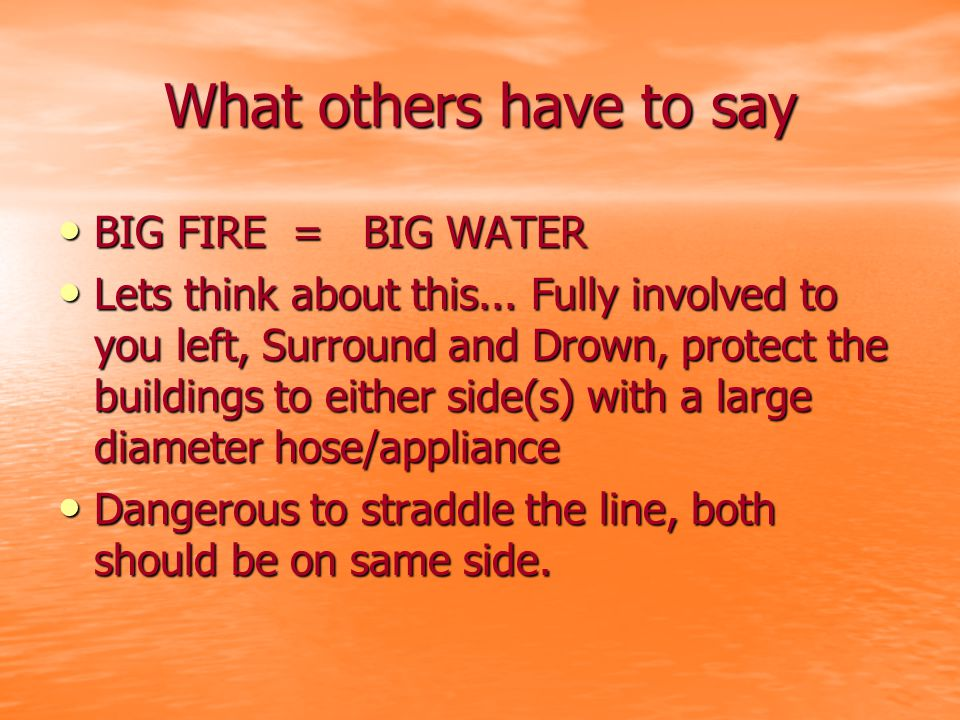 What others have to say BIG FIRE = BIG WATER BIG FIRE = BIG WATER Lets think about this...