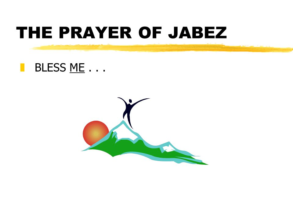 THE PRAYER OF JABEZ z BLESS ME...