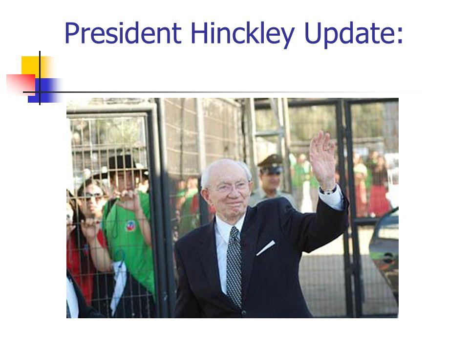 President Hinckley Update: