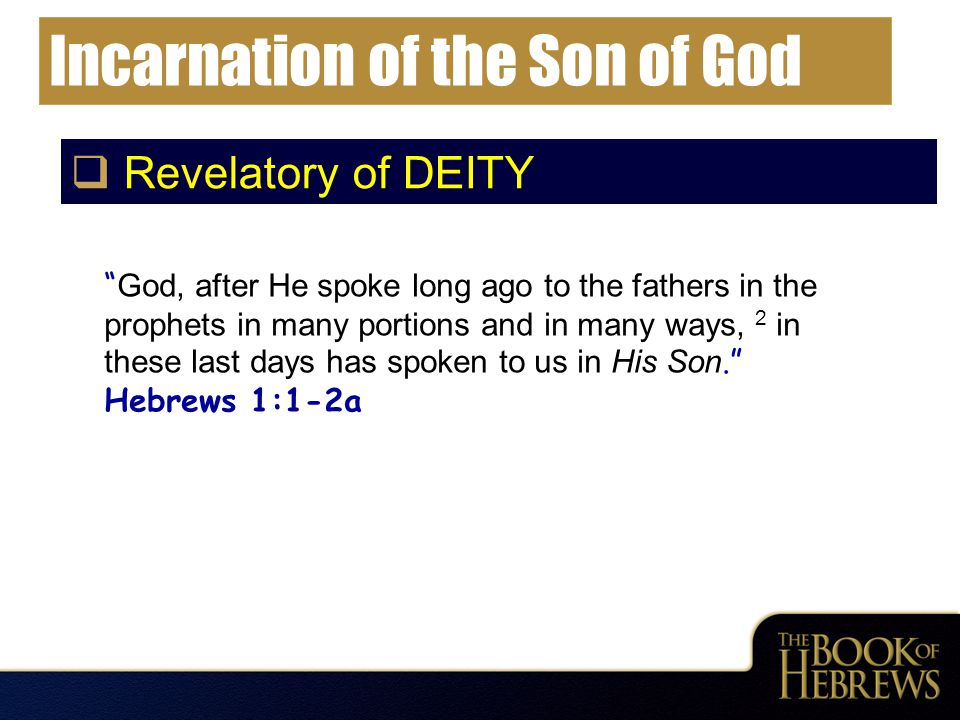 " Revelatory of DEITY "" God, after He spoke long ago to the fathers in the prophets in many portions and in many ways, 2 in these last days has spoken"
