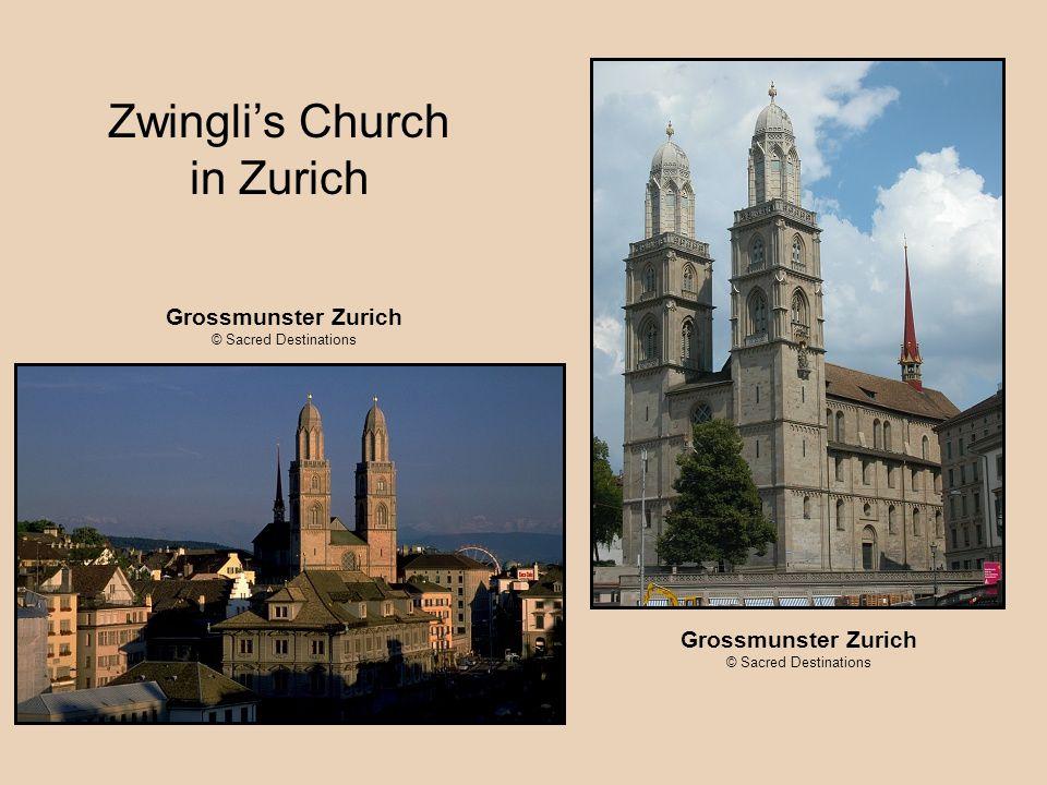 Grossmunster Zurich © Sacred Destinations Zwingli's Church in Zurich