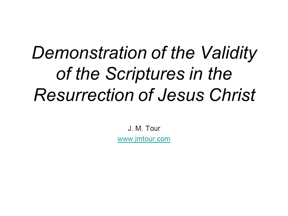 Demonstration of the Validity of the Scriptures in the Resurrection of Jesus Christ J.