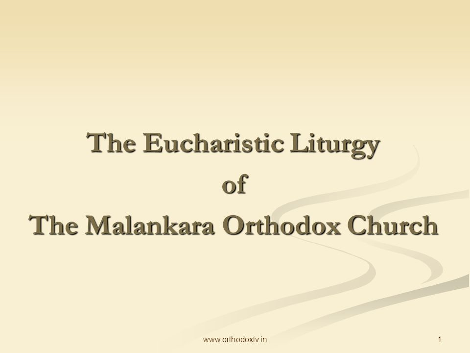 1www.orthodoxtv.in The Eucharistic Liturgy of The Malankara Orthodox Church