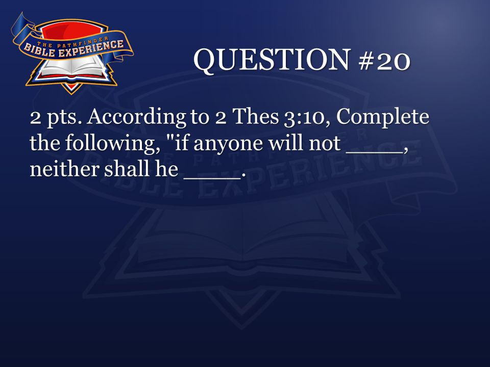 QUESTION #20 2 pts.