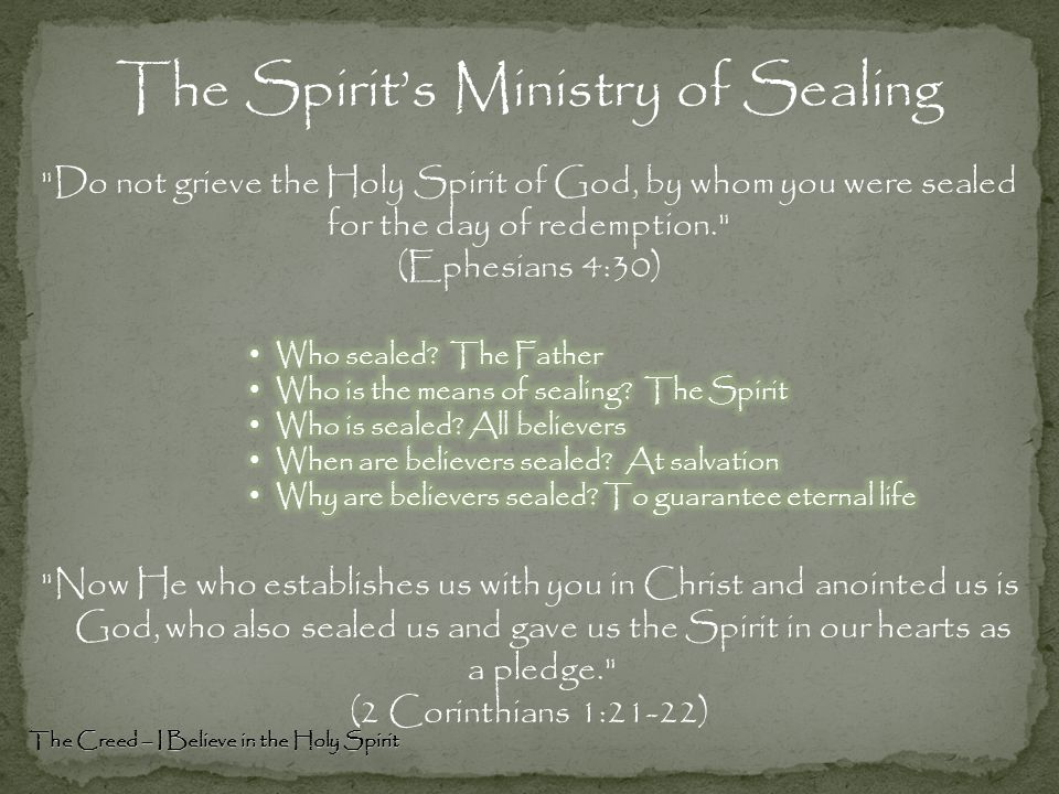 The Creed – I Believe in the Holy Spirit The Spirit's Ministry of Sealing