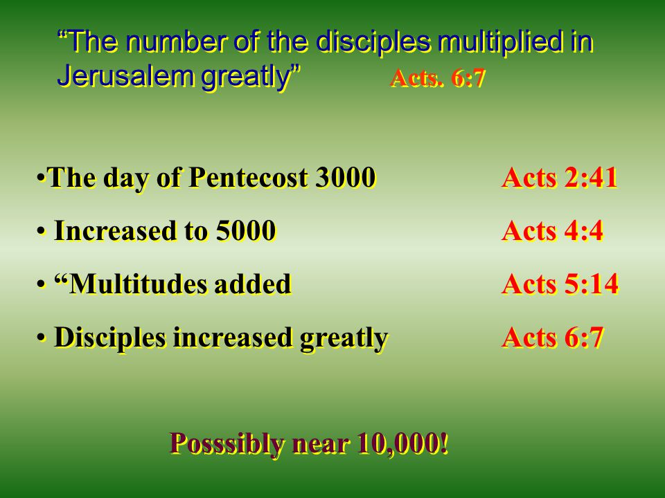 The number of the disciples multiplied in Jerusalem greatly Acts.