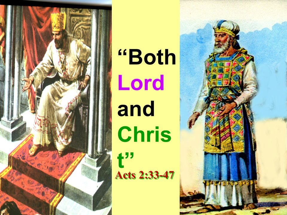 Both Lord and Chris t Acts 2:33-47