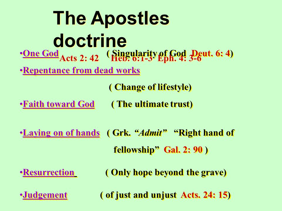 The Apostles doctrine Acts 2: 42 Heb. 6:1-3 Eph. 4: 3-6 The Apostles doctrine Acts 2: 42 Heb.