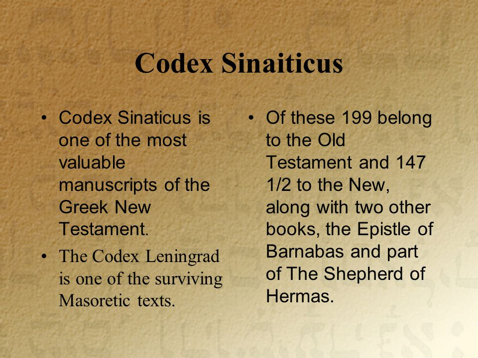 Codex Sinaiticus Codex Sinaticus is one of the most valuable manuscripts of the Greek New Testament.