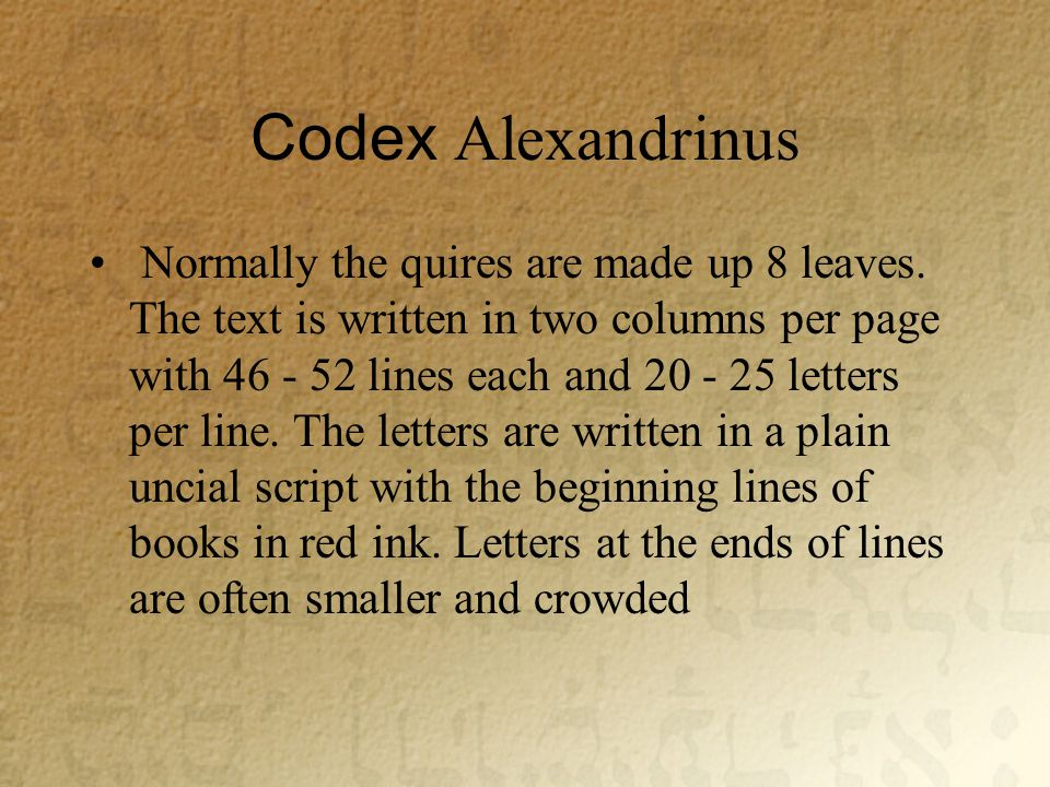 Codex Alexandrinus Normally the quires are made up 8 leaves.