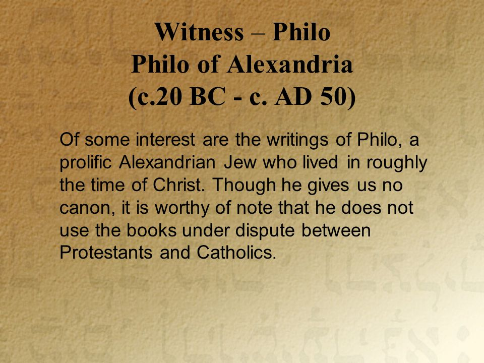 Witness – Philo Philo of Alexandria (c.20 BC - c.