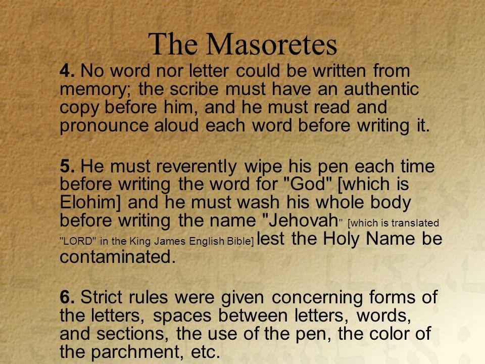 The Masoretes 4.