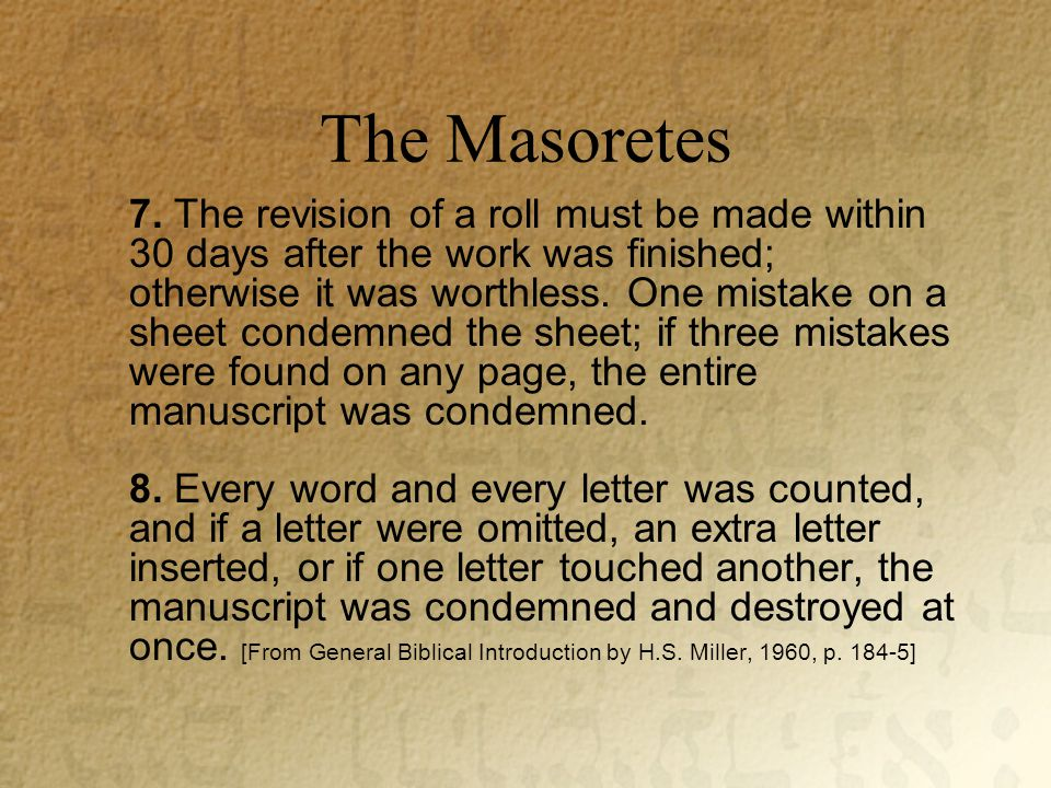 The Masoretes 7.