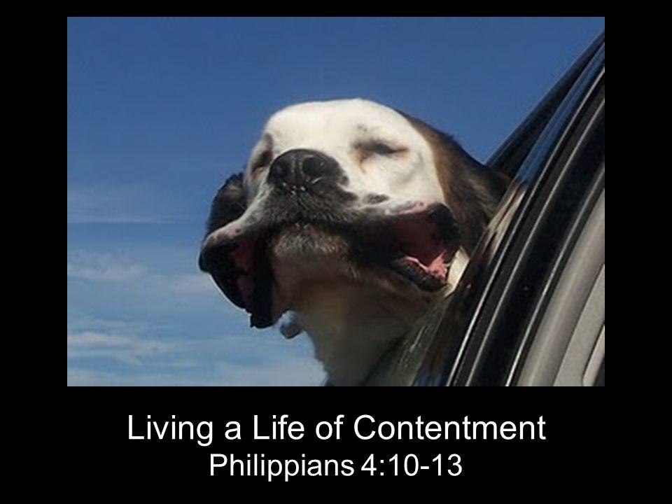 Living a Life of Contentment Philippians 4:10-13