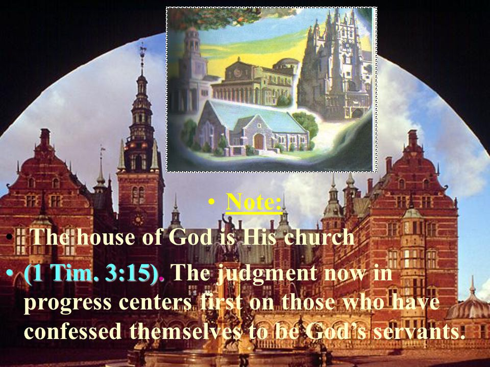 14 Note: The house of God is His church (1 Tim. 3:15).(1 Tim.