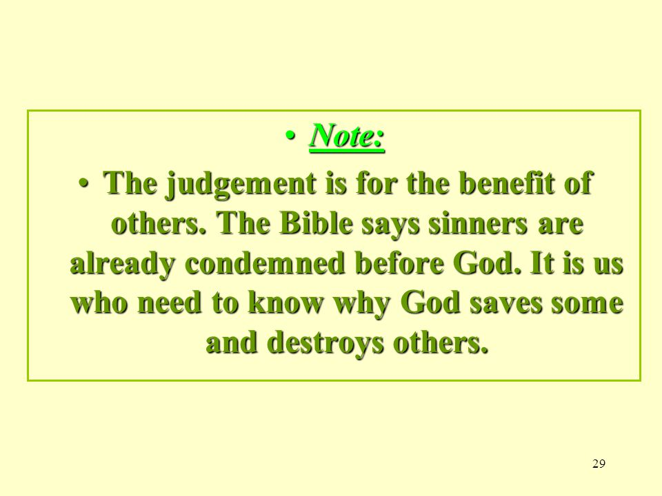 29 Note:Note: The judgement is for the benefit of others.