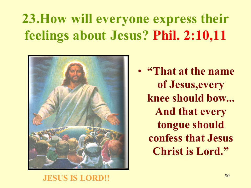 50 23.How will everyone express their feelings about Jesus.