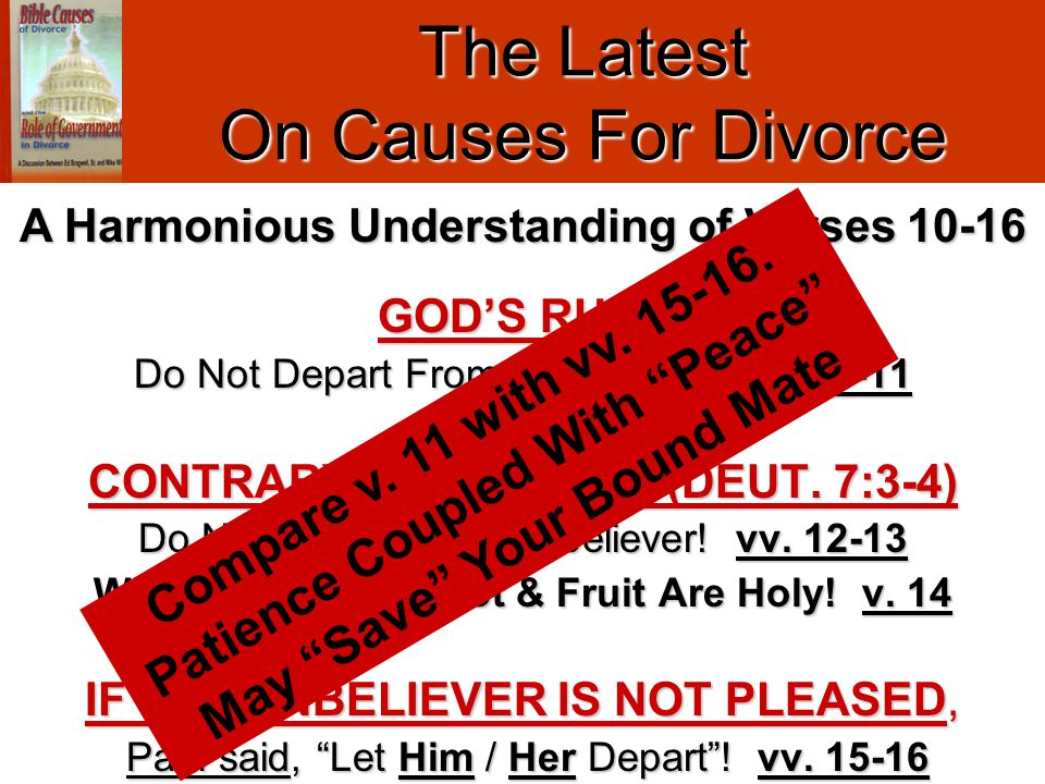 GOD'S RULE Do Not Depart From / Put Away! vv. 10-11 CONTRARY TO THE LAW (DEUT. 7:3-4) Do Not Divorce The Unbeliever! vv. 12-13 Why Not? – The Root & F