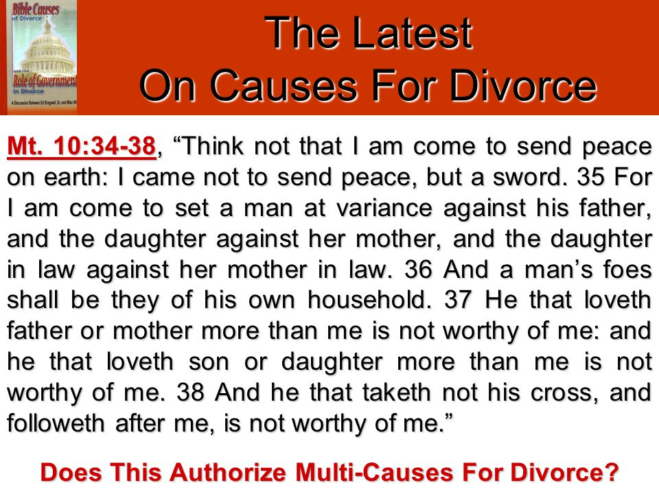 The Latest On Causes For Divorce Scripture Teaches That Man Could Wrongfully Marry (Ezra 10) And Deal Treacherously By Wrongfully Putting Away (Mal.