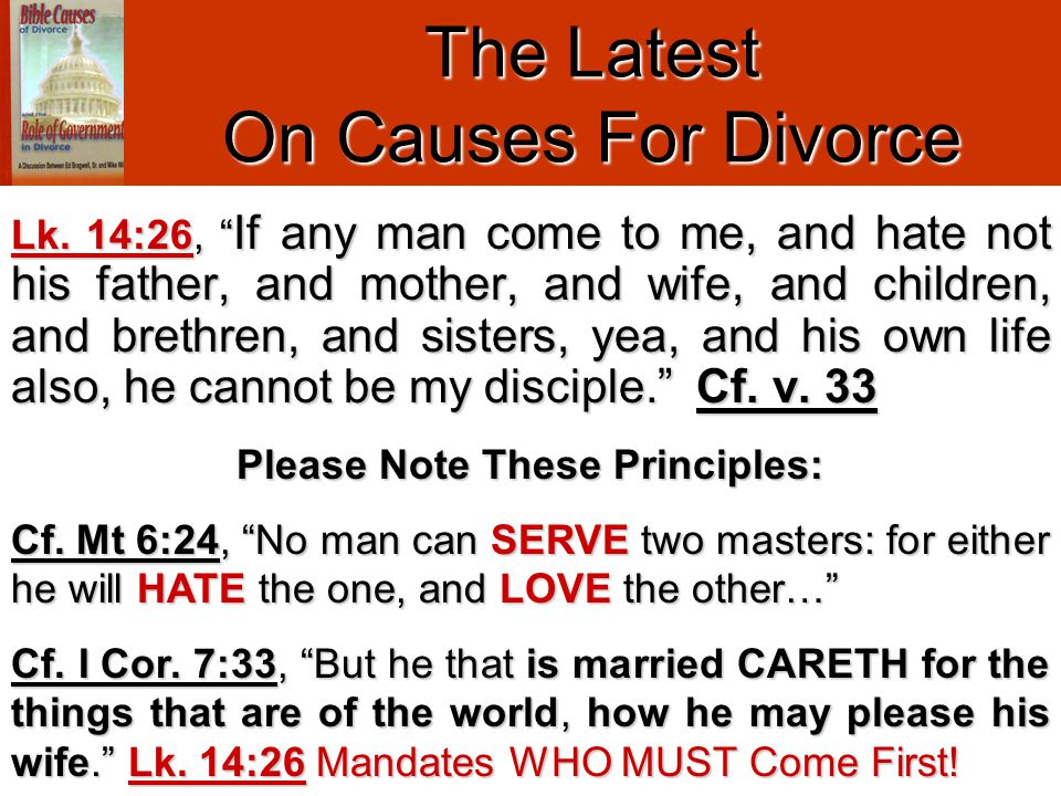 "Lk. 14:26, "" If any man come to me, and hate not his father, and mother, and wife, and children, and brethren, and sisters, yea, and his own life also"