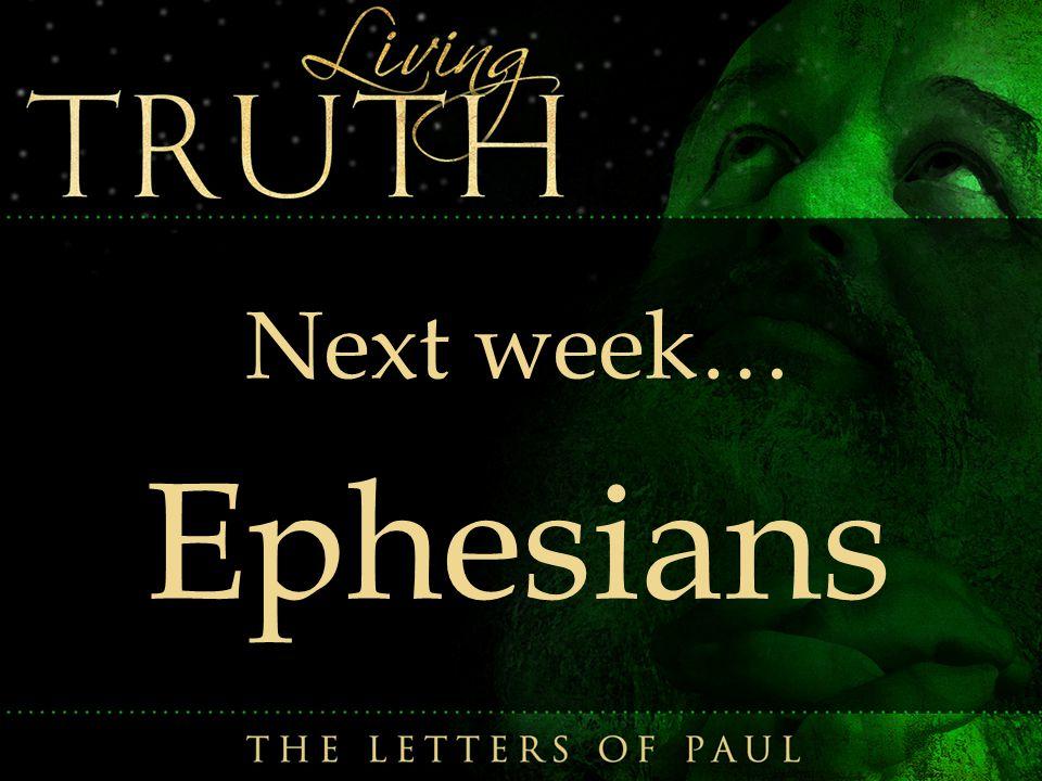 Next week… Ephesians