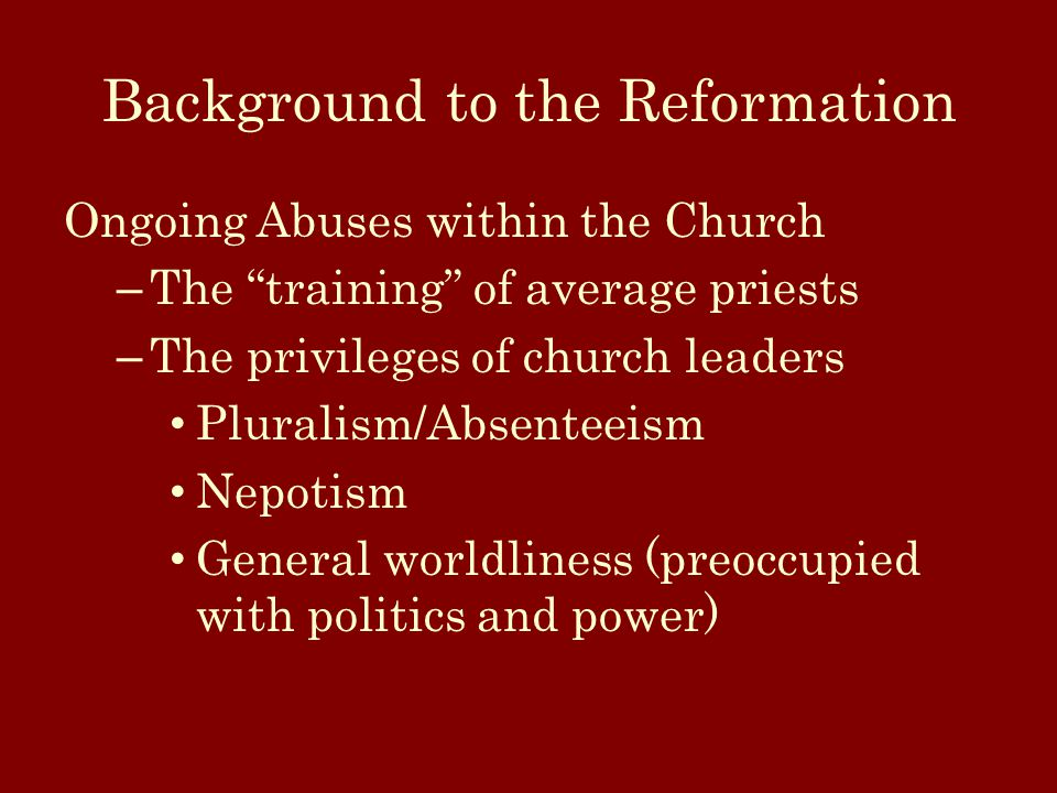 The Reformation Background Luther – Early Life; becomes an Augustinian friar – 95 Theses to the Diet of Worms – What Allowed him to continue.