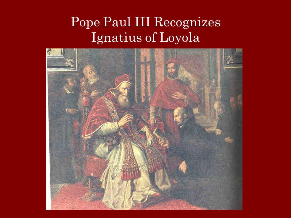 Pope Paul III Recognizes Ignatius of Loyola