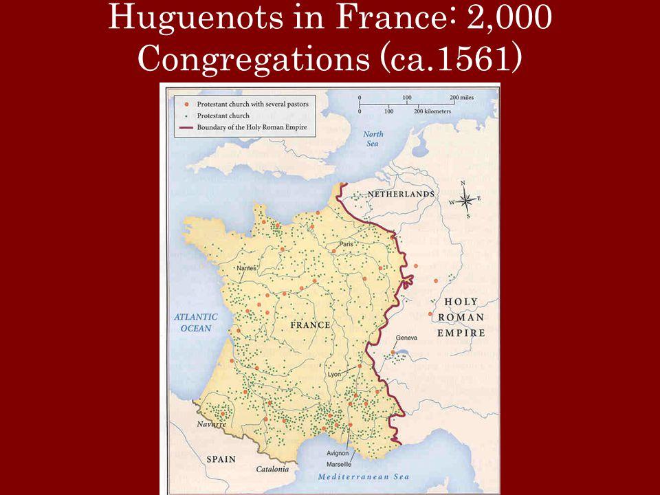 Huguenots in France: 2,000 Congregations (ca.1561)