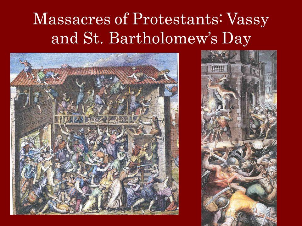 Massacres of Protestants: Vassy and St. Bartholomew's Day
