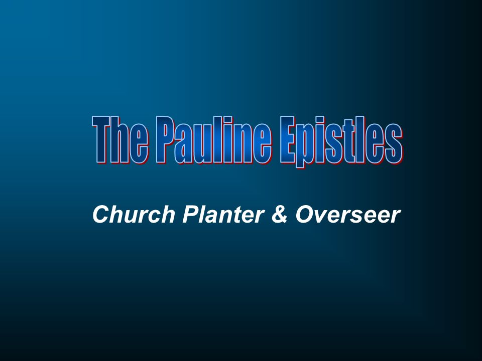 Church Planter & Overseer
