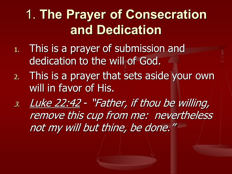 1. The Prayer of Consecration and Dedication 1.