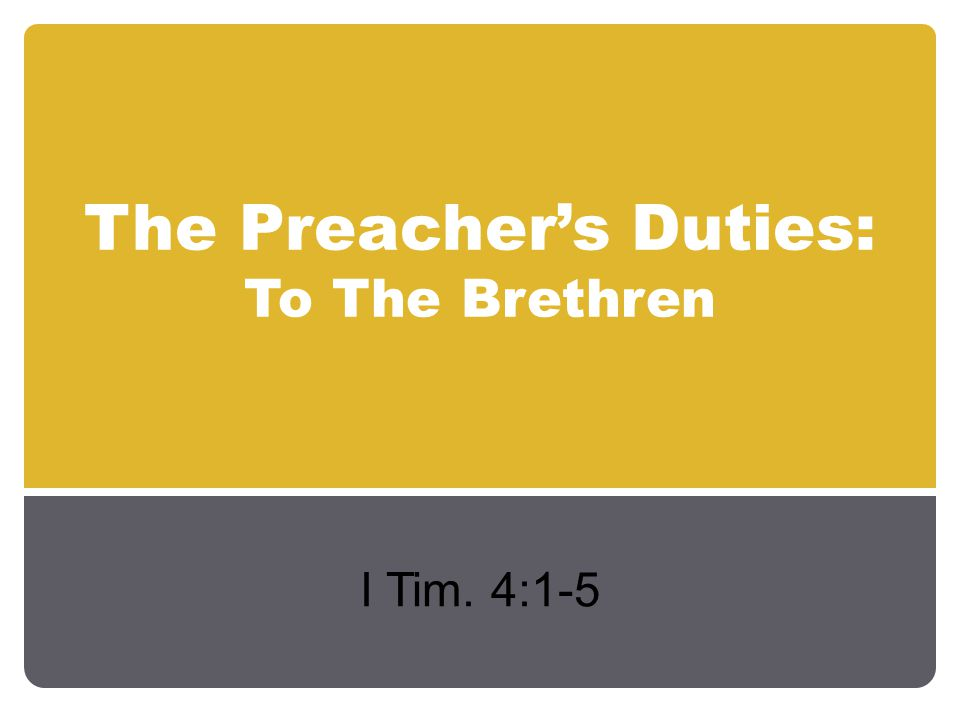 The Preacher's Duties: To The Brethren I Tim. 4:1-5