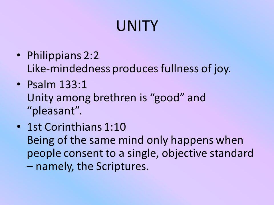 UNITY Philippians 2:2 Like-mindedness produces fullness of joy.