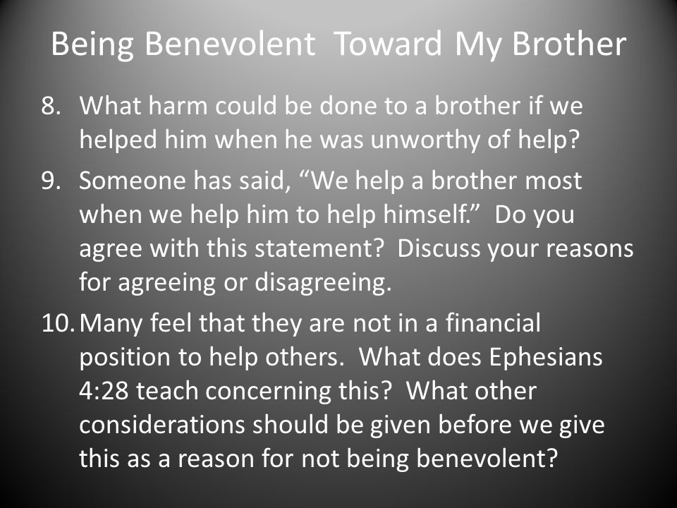 "Being Benevolent Toward My Brother 8.What harm could be done to a brother if we helped him when he was unworthy of help? 9.Someone has said, ""We help"