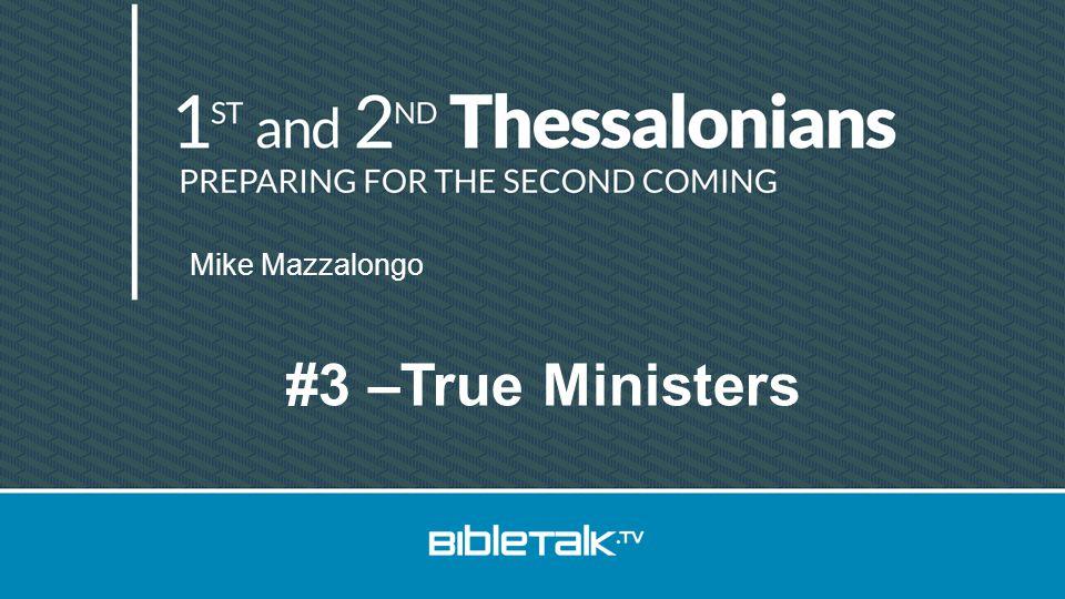 Mike Mazzalongo #3 –True Ministers
