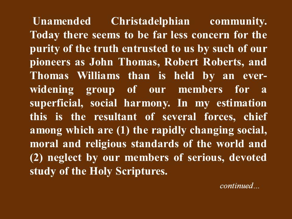 Unamended Christadelphian community.