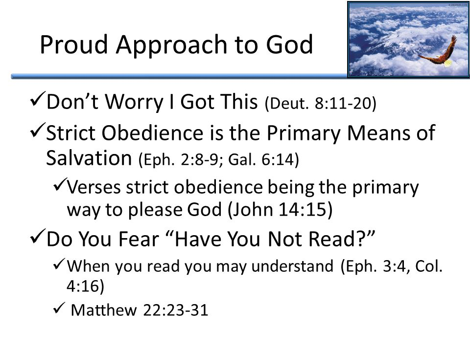 Proud Approach to God Scripture must pass the human reason test Make Some Matters Weightier Than Others (Matt.