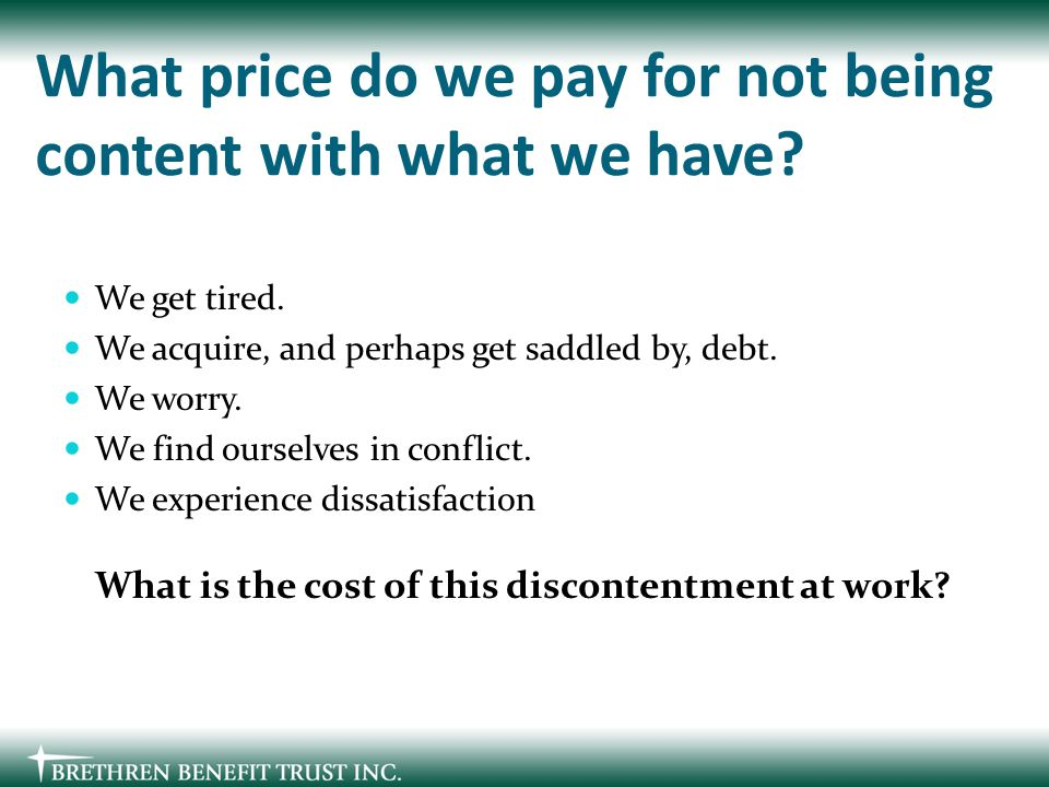 What price do we pay for not being content with what we have.