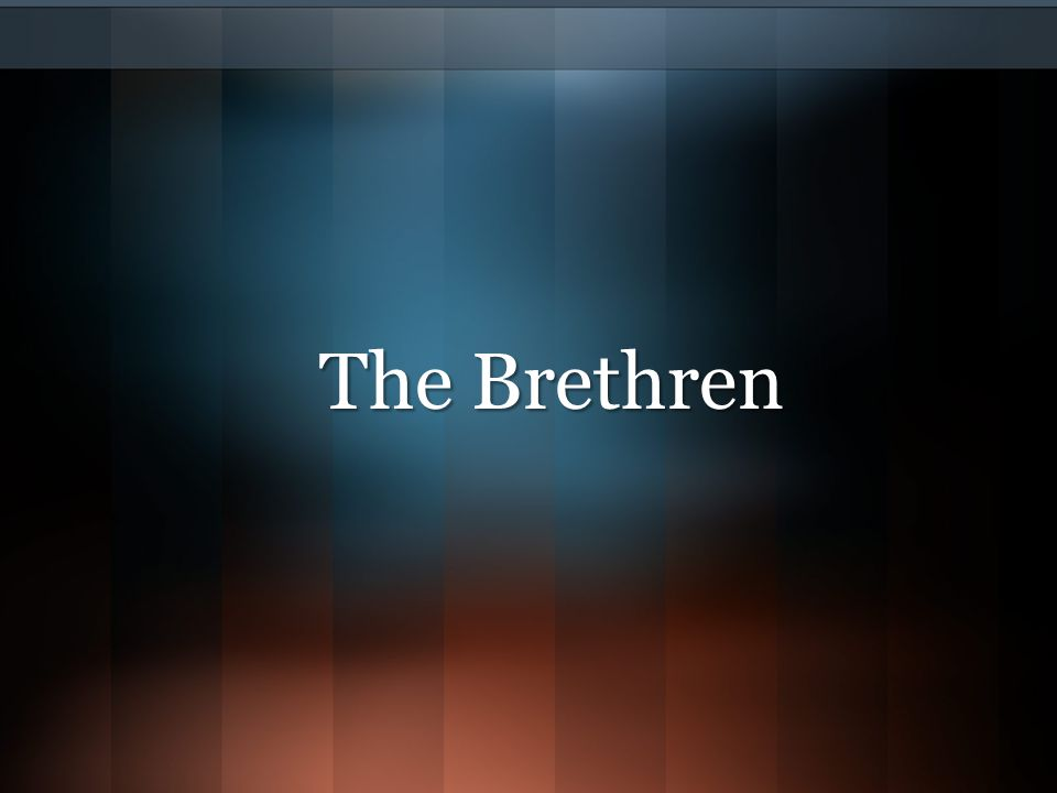 We are brethren (Gen.