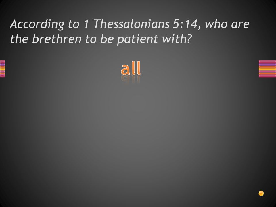 According to 1 Thessalonians 5:14, who are the brethren to uphold?