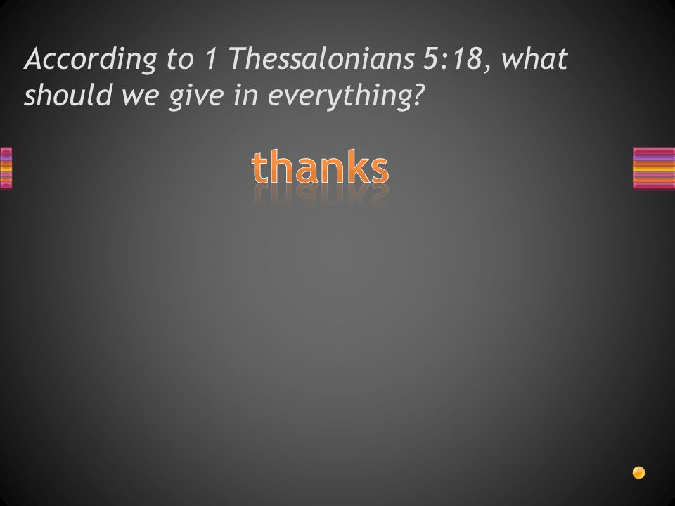 According to 1 Thessalonians 5:17, what should we do without ceasing?