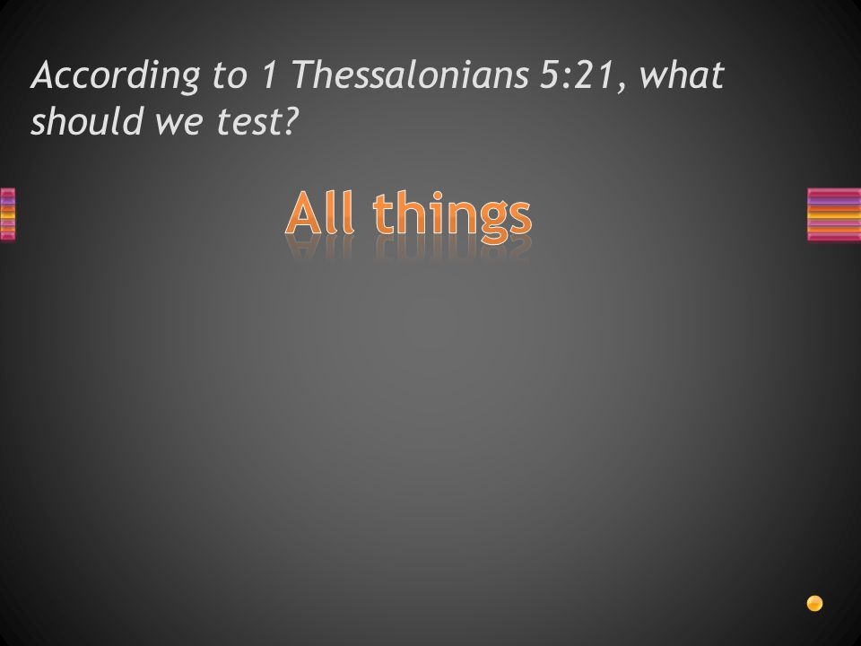 According to 1 Thessalonians 5:20, what should we not despise?