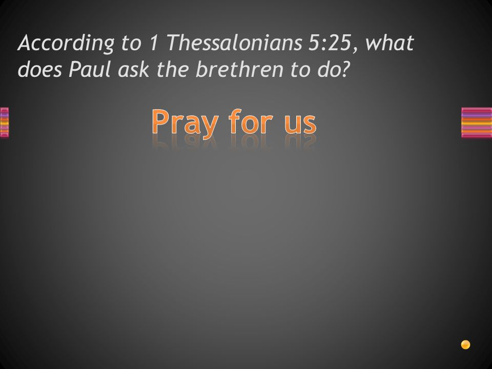 According to 1 Thessalonians 5:24, who is faithful?