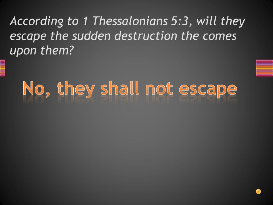In 1 Thessalonians 5:3, the sudden destruction is compared to what?