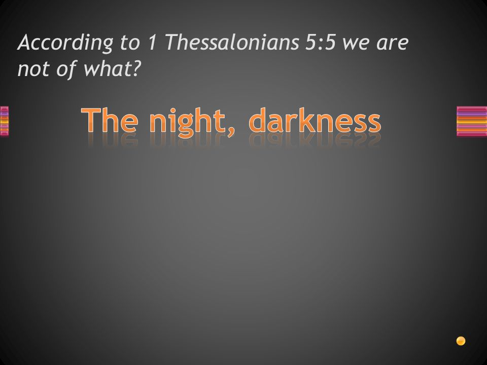 According to 1 Thessalonians 5:9 – 10, Jesus died for us so that whether we wake or sleep, we should do what?